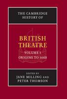 The Cambridge History of British Theatre 3 Volume Hardback Set: Origins to 1660 Volume 1 - The Cambridge History of British Theatre (Hardback)