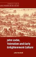 John Locke, Toleration and Early Enlightenment Culture - Cambridge Studies in Early Modern British History (Hardback)