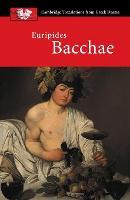 Euripides: Bacchae - Cambridge Translations from Greek Drama (Paperback)