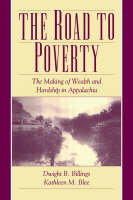 The Road to Poverty: The Making of Wealth and Hardship in Appalachia (Paperback)