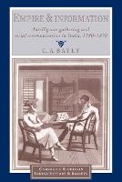 Empire and Information: Intelligence Gathering and Social Communication in India, 1780-1870 - Cambridge Studies in Indian History and Society 1 (Paperback)