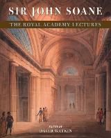 Sir John Soane: The Royal Academy Lectures (Paperback)