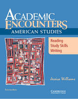 Academic Encounters: American Studies Student's Book: Reading, Study Skills, and Writing (Paperback)