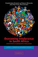 Overcoming Intolerance in South Africa: Experiments in Democratic Persuasion - Cambridge Studies in Public Opinion and Political Psychology (Paperback)