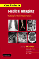 Case Studies in Medical Imaging: Radiology for Students and Trainees (Paperback)