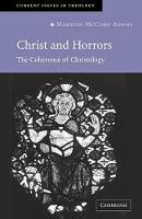 Christ and Horrors: The Coherence of Christology - Current Issues in Theology (Paperback)