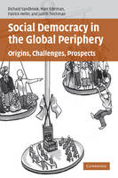 Social Democracy in the Global Periphery: Origins, Challenges, Prospects (Paperback)