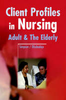 Client Profiles in Nursing: Adult and the Elderly (Paperback)