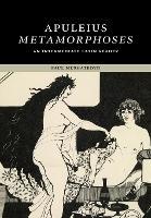 Apuleius: Metamorphoses: An Intermediate Latin Reader - Cambridge Intermediate Latin Readers (Paperback)