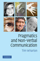 Pragmatics and Non-Verbal Communication (Paperback)