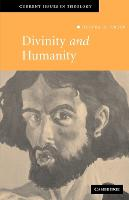 Current Issues in Theology: Divinity and Humanity: The Incarnation Reconsidered Series Number 5 (Paperback)