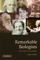 Remarkable Biologists: From Ray to Hamilton (Paperback)