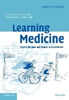 Learning Medicine: How to Become and Remain a Good Doctor (Paperback)