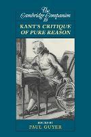 Cambridge Companions to Philosophy: The Cambridge Companion to Kant's Critique of Pure Reason (Paperback)