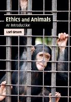 Ethics and Animals: An Introduction - Cambridge Applied Ethics (Paperback)