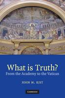 What is Truth?: From the Academy to the Vatican (Paperback)