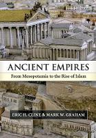 Ancient Empires: From Mesopotamia to the Rise of Islam (Paperback)