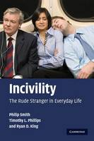 Incivility: The Rude Stranger in Everyday Life (Paperback)