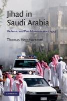 Cambridge Middle East Studies: Jihad in Saudi Arabia: Violence and Pan-Islamism since 1979 Series Number 33