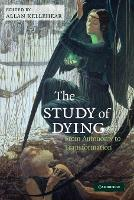 The Study of Dying: From Autonomy to Transformation (Paperback)