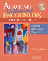 Academic Listening Encounters: Life in Society Student's Book with Audio CD: Listening, Note Taking, and Discussion