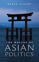The Nature of Asian Politics (Hardback)