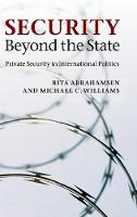 Security Beyond the State: Private Security in International Politics (Hardback)