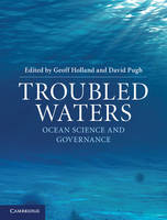 Troubled Waters: Ocean Science and Governance (Hardback)