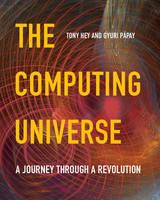 The Computing Universe: A Journey through a Revolution (Hardback)