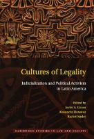Cambridge Studies in Law and Society: Cultures of Legality: Judicialization and Political Activism in Latin America
