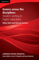 Genres across the Disciplines: Student Writing in Higher Education - Cambridge Applied Linguistics (Hardback)