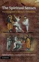 The Spiritual Senses: Perceiving God in Western Christianity (Hardback)