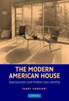 The Modern American House: Spaciousness and Middle Class Identity - Modern Architecture and Cultural Identity (Hardback)