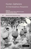 Hunter-Gatherers: An Interdisciplinary Perspective - Biosocial Society Symposium Series (Hardback)