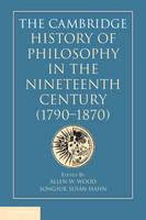 The Cambridge History of Philosophy in the Nineteenth Century (1790-1870) (Hardback)