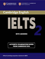 IELTS Practice Tests: Cambridge IELTS 2 Student's Book with Answers: Examination Papers from the University of Cambridge Local Examinations Syndicate
