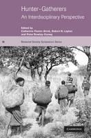 Hunter-Gatherers: An Interdisciplinary Perspective - Biosocial Society Symposium Series (Paperback)