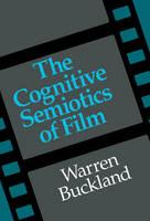 The Cognitive Semiotics of Film (Hardback)