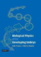 Biological Physics of the Developing Embryo (Hardback)