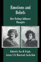 Studies in Emotion and Social Interaction: Emotions and Beliefs: How Feelings Influence Thoughts (Paperback)