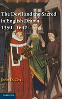 The Devil and the Sacred in English Drama, 1350-1642 (Hardback)