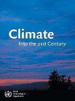 Climate: Into the 21st Century (Hardback)