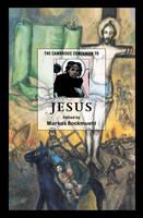 The Cambridge Companion to Jesus - Cambridge Companions to Religion (Hardback)