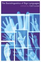 The Sociolinguistics of Sign Languages (Paperback)
