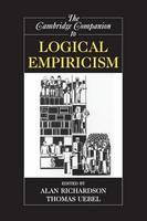 The Cambridge Companion to Logical Empiricism - Cambridge Companions to Philosophy (Paperback)