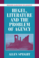Hegel, Literature, and the Problem of Agency