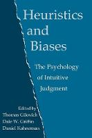 Heuristics and Biases: The Psychology of Intuitive Judgment (Paperback)