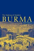 The Making of Modern Burma (Paperback)