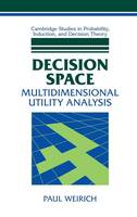 Decision Space: Multidimensional Utility Analysis - Cambridge Studies in Probability, Induction and Decision Theory (Hardback)