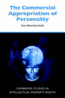 The Commercial Appropriation of Personality - Cambridge Intellectual Property and Information Law (Hardback)
